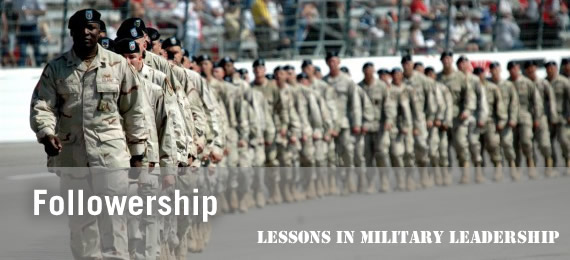 Followership: Lessons in Military Leadership