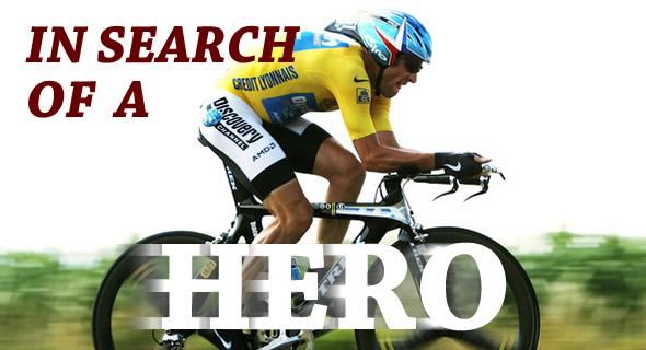 In Search for a Hero - Lance Armstrong